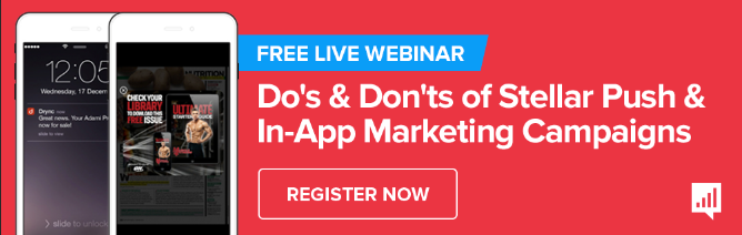 Do's & Don'ts of Push & In-App Marketing Campaigns
