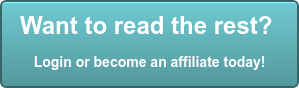 Want to read the rest? Login or become an affiliate today!