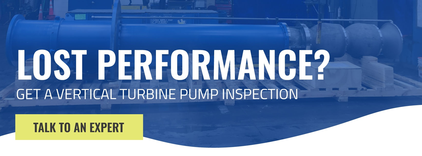 Lost Performance? Get a vertical turbine pump inspection.