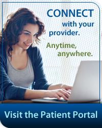 Connect with your provider. Anytime, anywhere. Visit the Patient Portal.