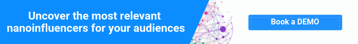 Uncover the most relevant nanoinfluencers for your audiences - Book a DEMO