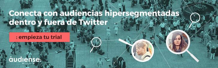 Conecta con audiencias hipersegmentadas dentro y fuera de Twitter