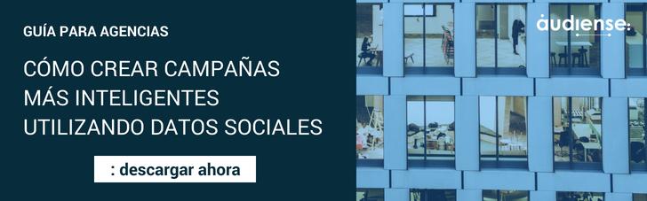 Guía para Agencias - CÓMO CREAR CAMPAÑAS MÁS INTELIGENTES UTILIZANDO DATOS SOCIALES - Descargar ahora