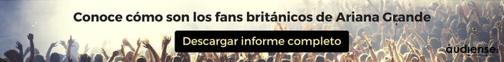 Conoce cómo son los fans británicos de Ariana Grande - Dercargar el informe completo