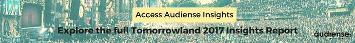 Audiense Insights - Explore the full Tomorrowland 2017 Insights Report - Access Audiense Insights