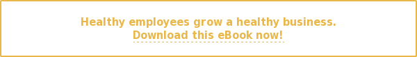 Healthy employees grow a healthy business. Download this eBook now!