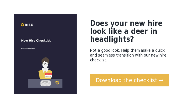 Does your new hire look like a deer in headlights? Not a good look. Help them make a quick and seamless transition with our new hire checklist. Download the checklist →