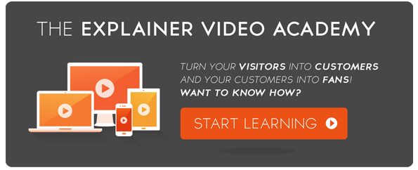 The Explainer Video Academy - Turn your Visitors into Customers and your Customers into Fans. Want to know how?