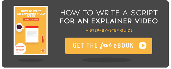 Download the free ebook: How to Write a Script for an Explainer Video