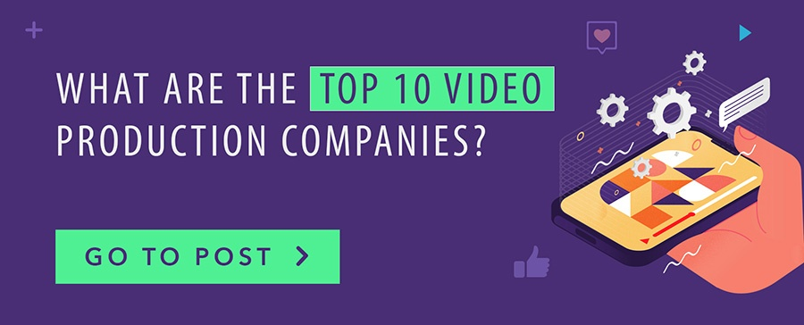 What are the Top 10 video production companies? Go to post