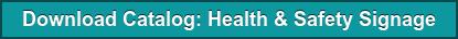 Download Catalog: Health & Safety Signage