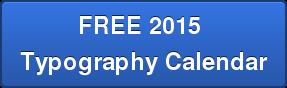 FREE 2015  Typography Calendar