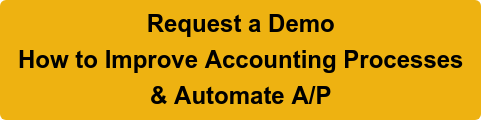 Request a Demo How to Improve Accounting Processes & Automate A/P