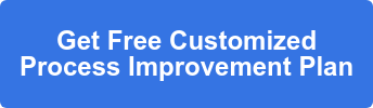 Get Free Customized  Process Improvement Plan