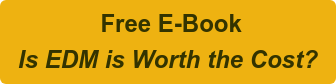 Free E-Book Is EDM is Worth the Cost?