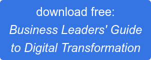 download free: Business Leaders' Guide to Digital Transformation