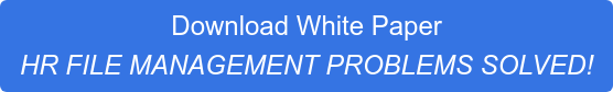 Download White Paper HR FILE MANAGEMENT PROBLEMS SOLVED!