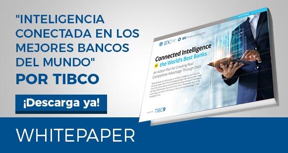Whiteaper Inteligencia Conectada en Bancos TIBCO