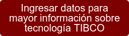 Ingresar datos para mayor información sobre tecnología TIBCO