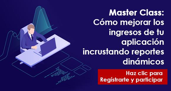 Master Class: Cómo mejorar los ingresos de tu aplicación incrustando reportes dinámicos