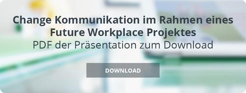Change Kommunikation im Rahmen eines Future Workplace Projektes