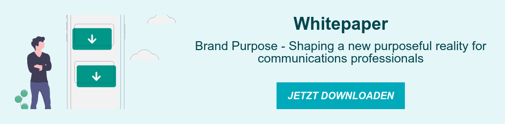 Whitepaper  Brand Purpose - Shaping a new  purposeful reality for communications professionals  Jetzt downloaden