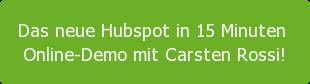 Das neue Hubspot in 15 Minuten  Online-Demo mit Carsten Rossi!