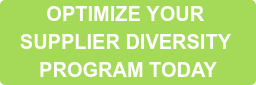 OPTIMIZE YOUR  SUPPLIER DIVERSITY  PROGRAM TODAY
