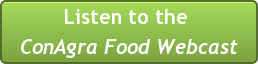 Listen to the  ConAgra Food Webcast