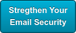Stregthen Your Email Security