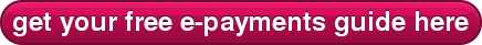 get your free e-paymentsguide here