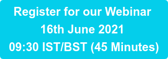 Register for our Webinar 16th June 2021 09:30 IST/BST (40 Minutes)