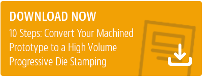Download eBook: 10 Steps to Convert to a Progressive Die Stamped Part