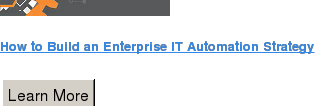How to Build an Enterprise IT Automation Strategy Learn More