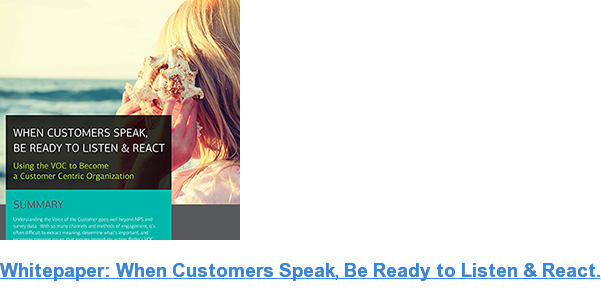Whitepaper: When Customers Speak, Be Ready to Listen & React.