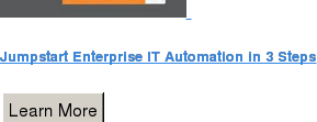 Jumpstart Enterprise IT Automation in 3 Steps Learn More