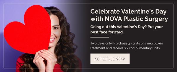 Valentine's Day NOVA Plastic Surgery Neurotoxin Special