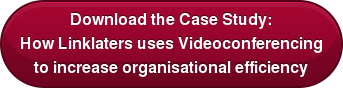 Download the Case Study: How Linklaters uses Videoconferencing to increase organisational efficiency