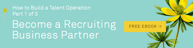 Talent Operations - Become A Recruiting Business Partner