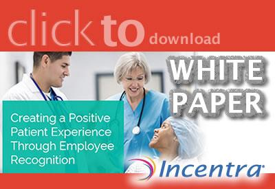 Click to Download Whitepaper Creating a Positive Patient Experience  Through Employee Recognition