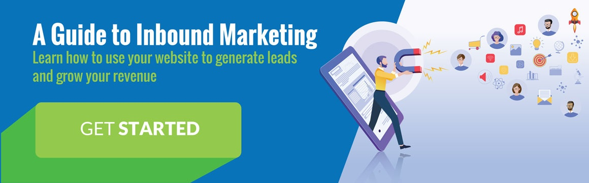 Get Started. Generate more leads with this guide to inbound marketing.