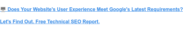 ️ Does Your Website's User Experience Meet Google's Latest Requirements?  Let's Find Out. Free Technical SEO Report.