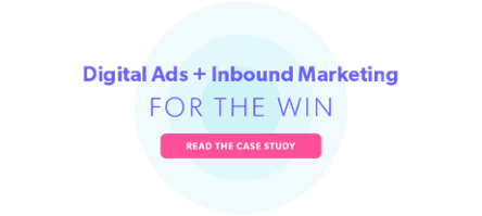 Digital ads and inbound marketing are a winning combo