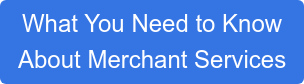What You Need to Know About Merchant Services