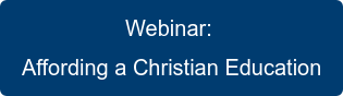 Webinar:  Affording a Christian Education