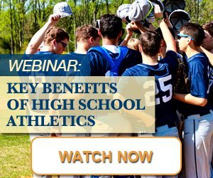 Webinar: Key Benefits of High School Athletics