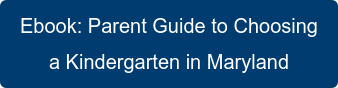 Ebook: Parent Guide to Choosing a Kindergarten in Maryland