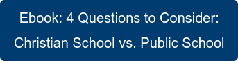 Ebook: 4 Questions to Consider: Christian School vs. Public School