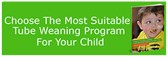 choose the most suitable tube weaning program fro your child