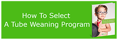 How to select a tube weaning program
